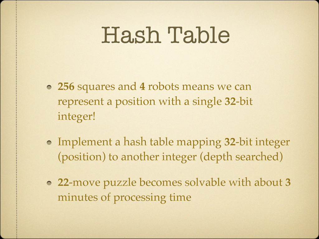 Hash Table 256 squares and 4 robots means we ca...