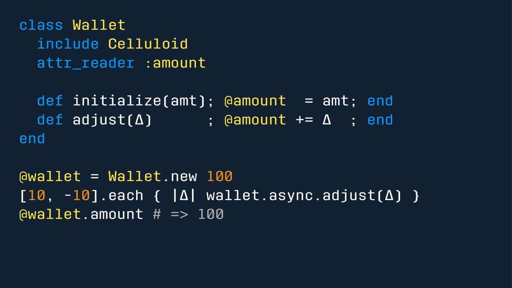class Wallet include Celluloid attr_reader :amo...
