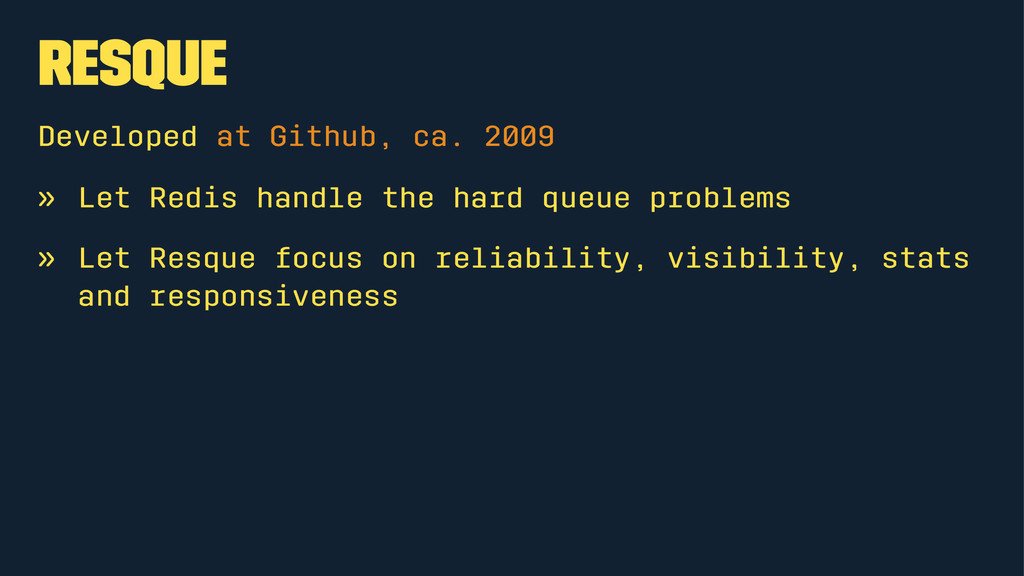 Resque Developed at Github, ca. 2009 » Let Redi...