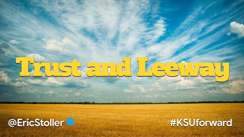 Trust and Leeway @EricStoller #KSUforward