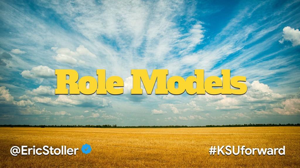 Role Models @EricStoller #KSUforward