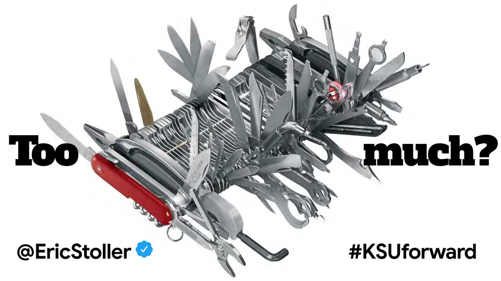 Too much? @EricStoller #KSUforward