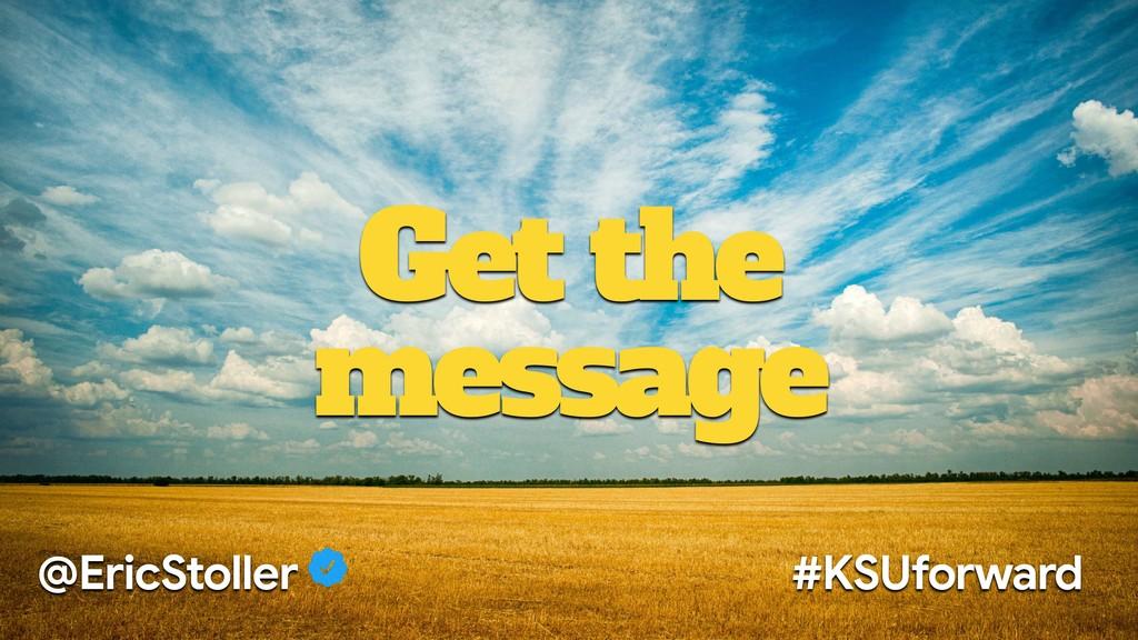 Get the message @EricStoller #KSUforward