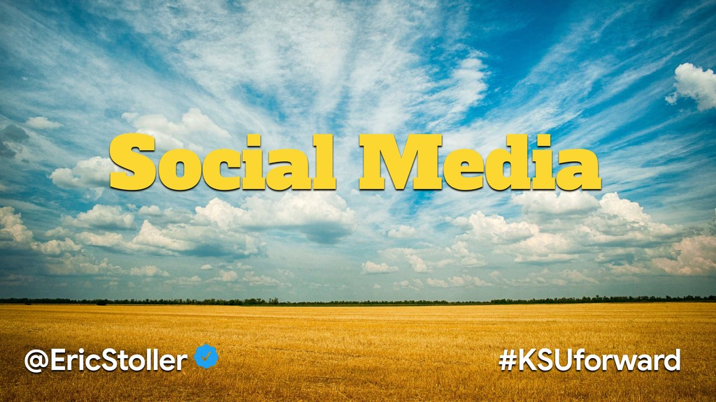 Social Media @EricStoller #KSUforward