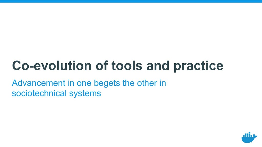 Co-evolution of tools and practice Advancement ...