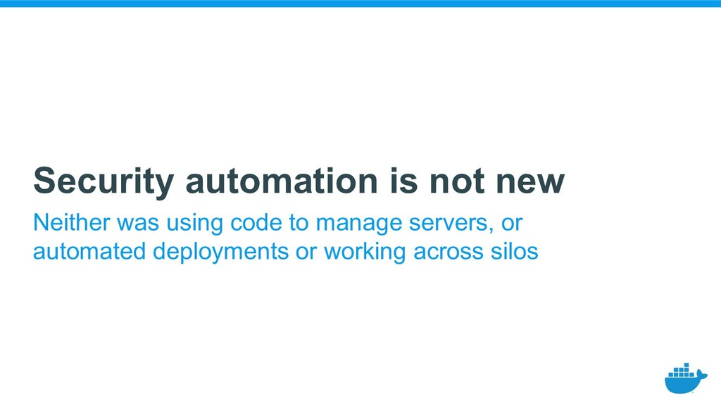 Security automation is not new Neither was usin...