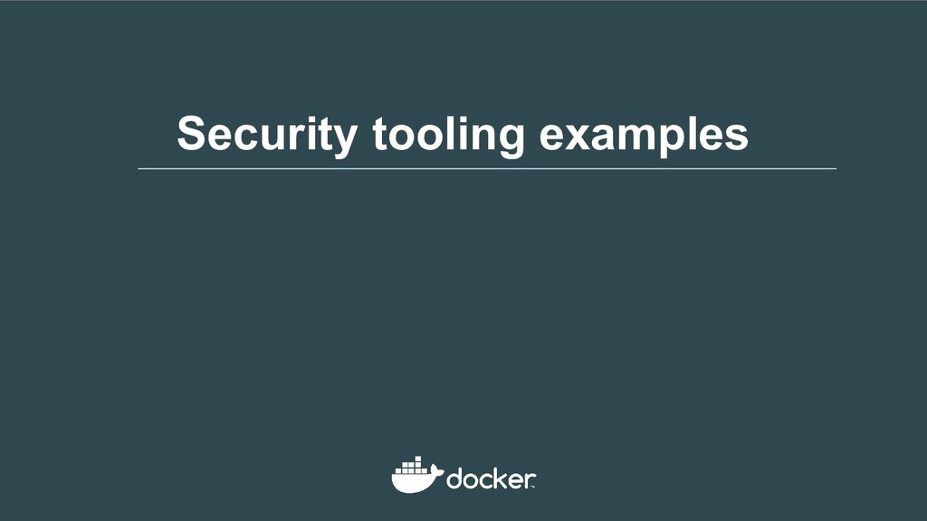 Security tooling examples