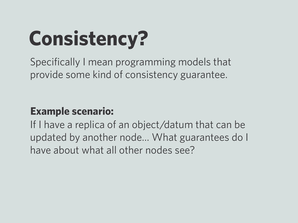 Consistency? If I have a replica of an object/d...