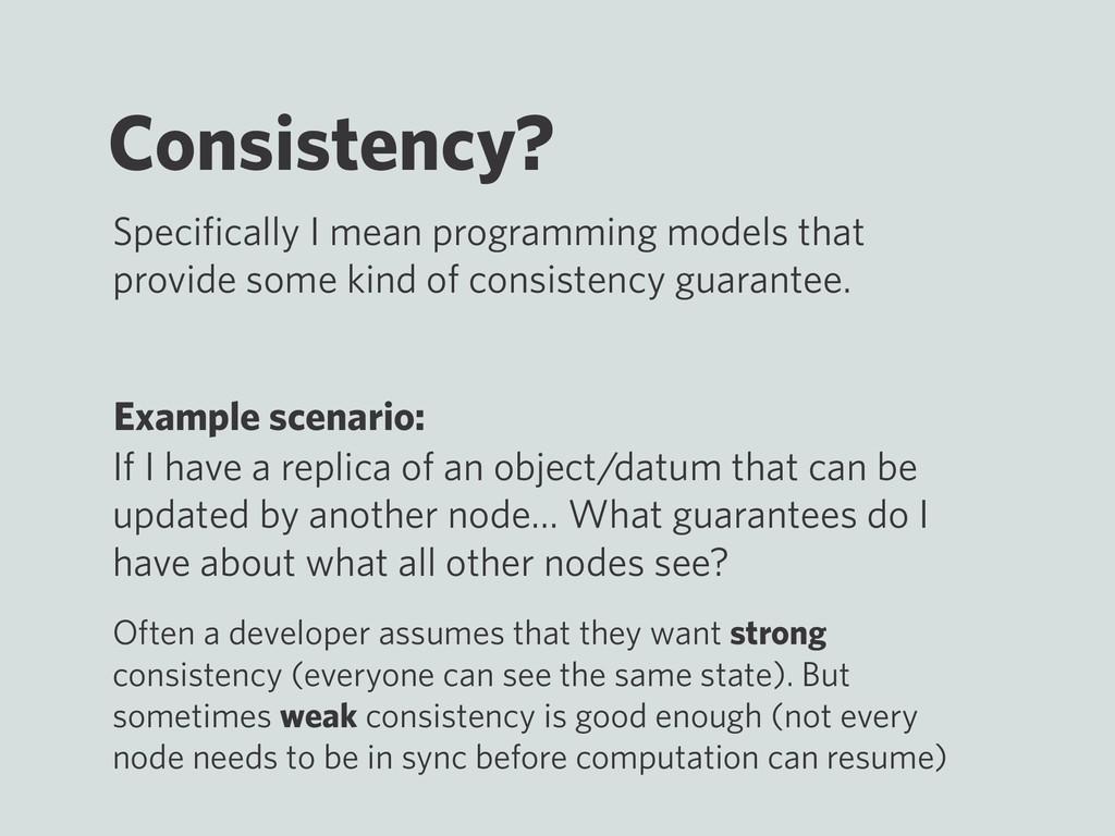 Consistency? Example scenario: If I have a repl...