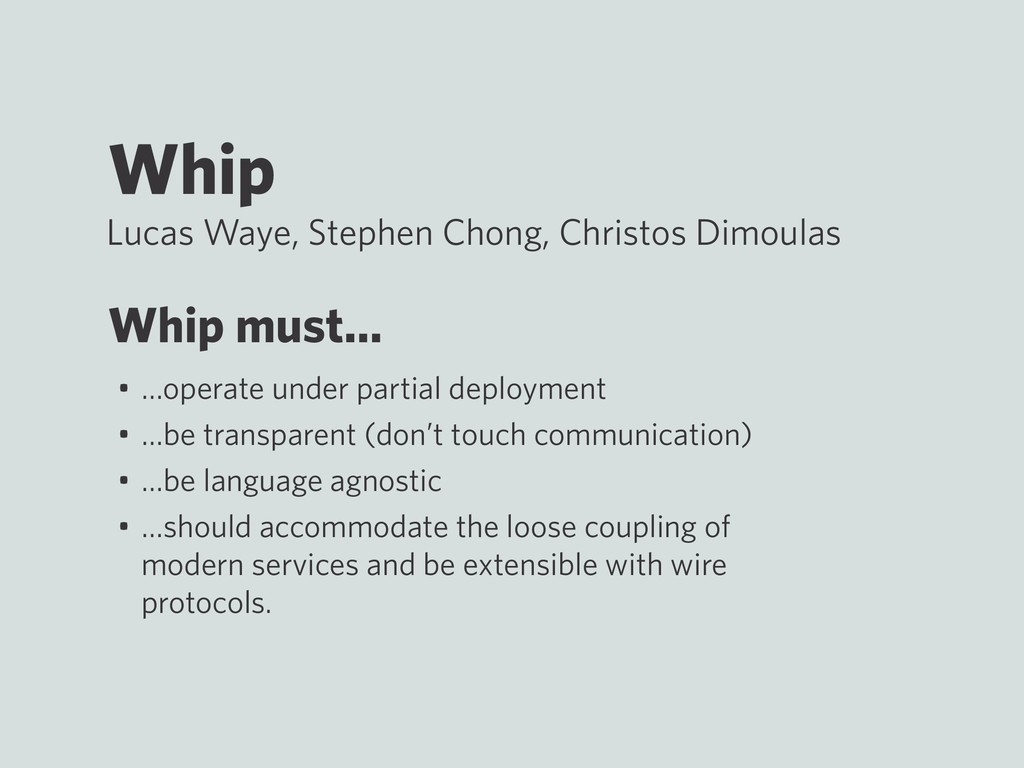 Whip Lucas Waye, Stephen Chong, Christos Dimoul...