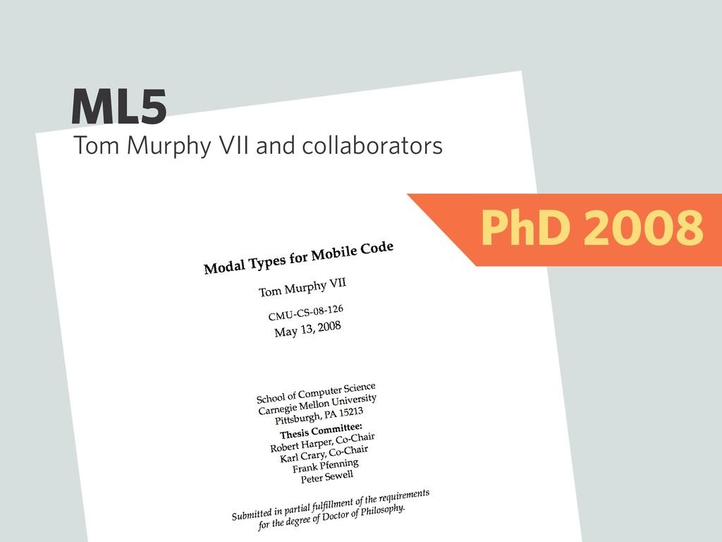 ML5 Tom Murphy VII and collaborators PhD 2008