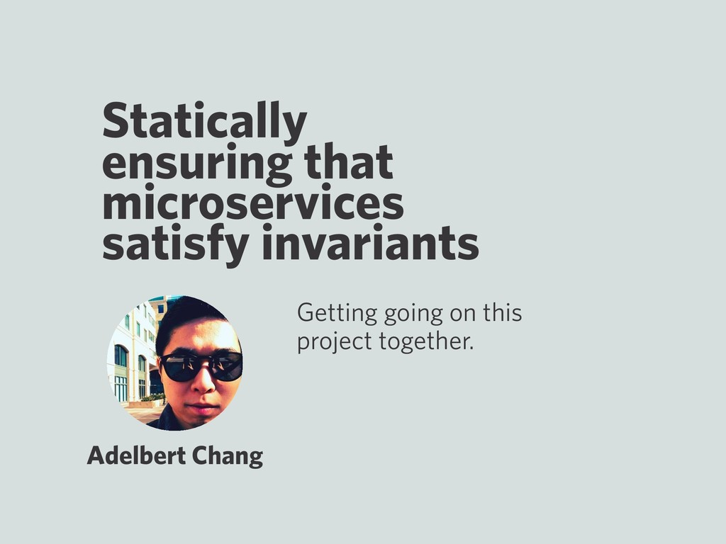 Statically ensuring that microservices satisfy ...