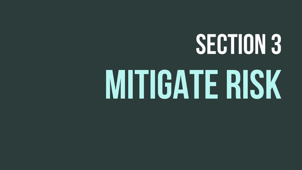 MITIGATE RISK SECTION 3
