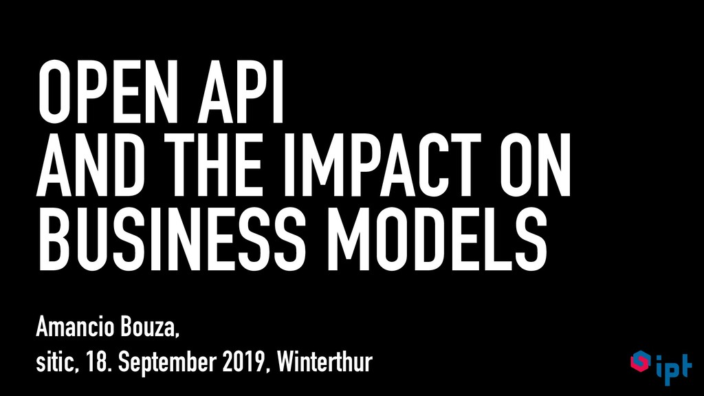 OPEN API AND THE IMPACT ON BUSINESS MODELS Aman...