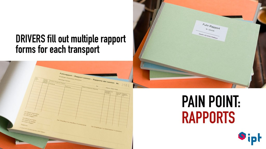 49 PAIN POINT: RAPPORTS DRIVERS fill out multip...