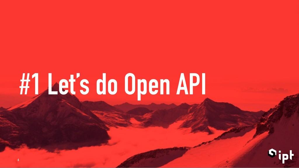 #1 Let's do Open API 6