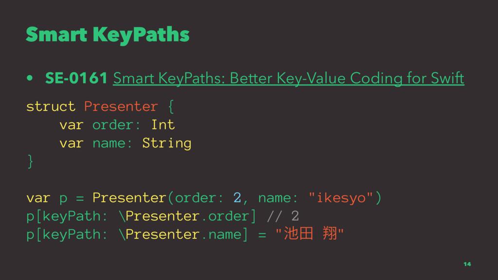 Smart KeyPaths • SE-0161 Smart KeyPaths: Better...