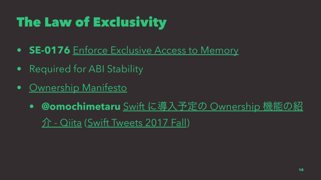 The Law of Exclusivity • SE-0176 Enforce Exclus...