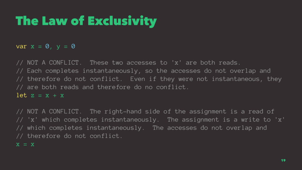 The Law of Exclusivity var x = 0, y = 0 // NOT ...
