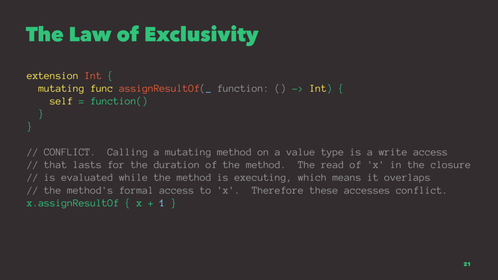 The Law of Exclusivity extension Int { mutating...