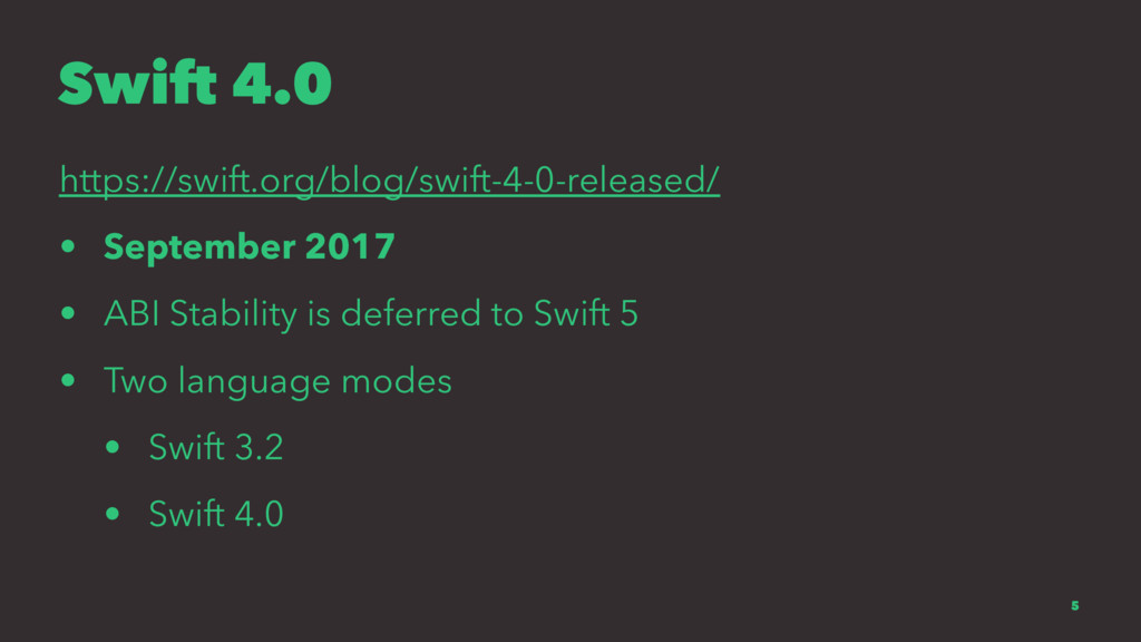 Swift 4.0 https://swift.org/blog/swift-4-0-rele...