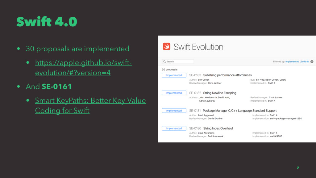 Swift 4.0 • 30 proposals are implemented • http...