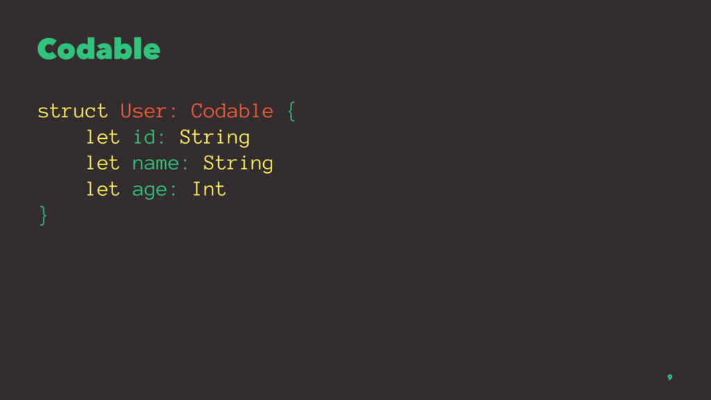 Codable struct User: Codable { let id: String l...