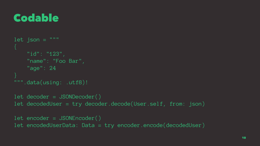 """Codable let json = """""""""""" { """"id"""": """"123"""", """"name"""": """"..."""