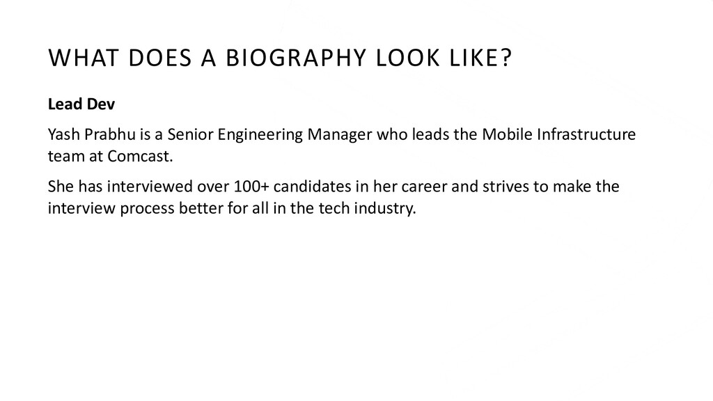 WHAT DOES A BIOGRAPHY LOOK LIKE? Lead Dev Yash ...