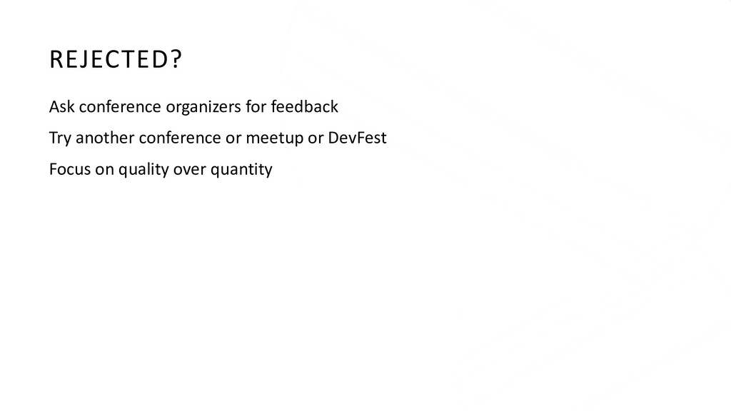 REJECTED? Ask conference organizers for feedbac...
