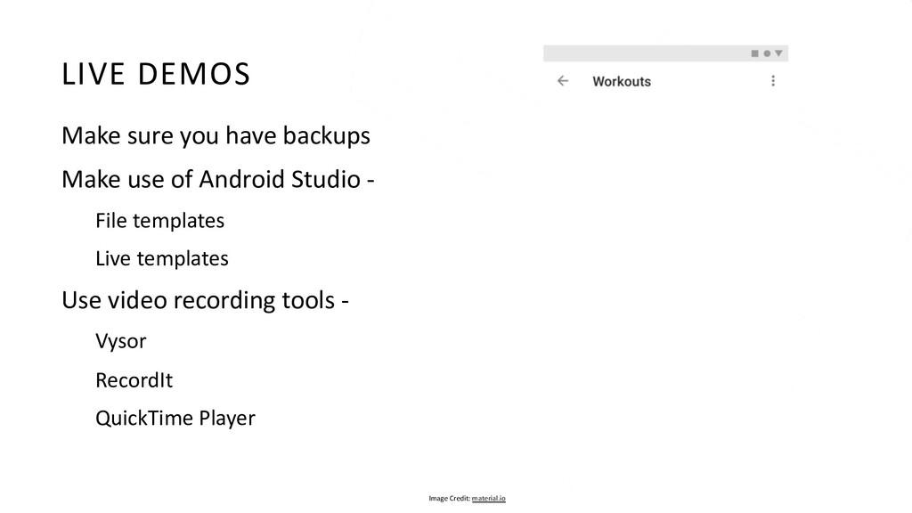 LIVE DEMOS Make sure you have backups Make use ...