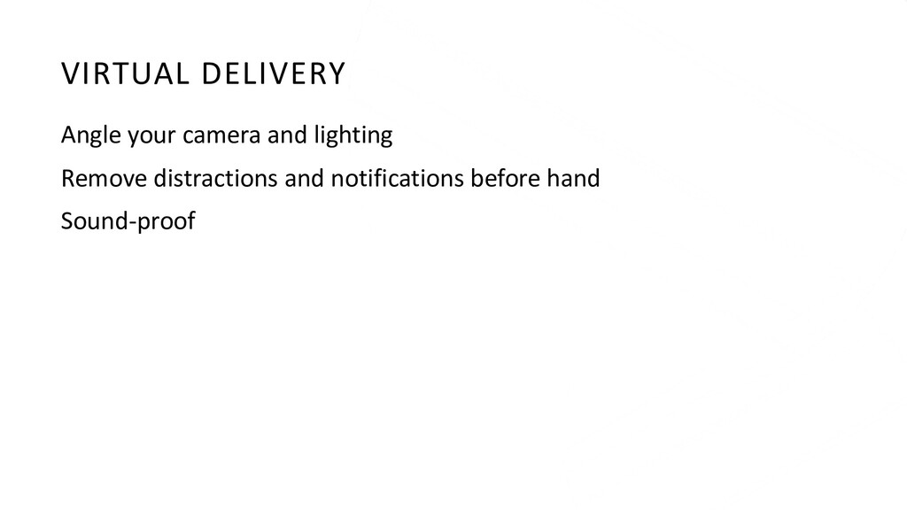 VIRTUAL DELIVERY Angle your camera and lighting...