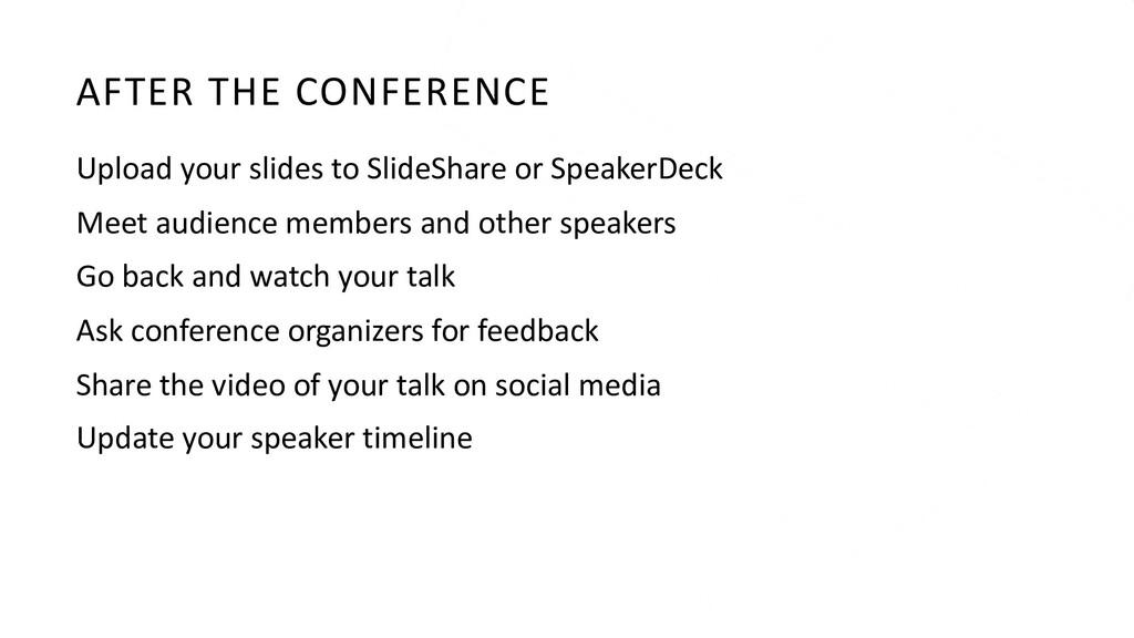 AFTER THE CONFERENCE Upload your slides to Slid...