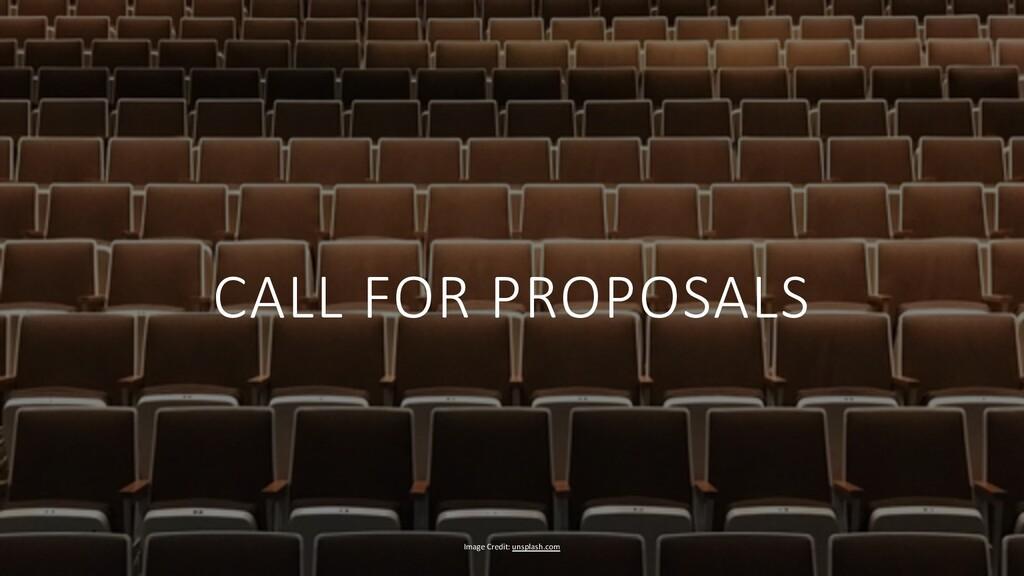 CALL FOR PROPOSALS Image Credit: unsplash.com