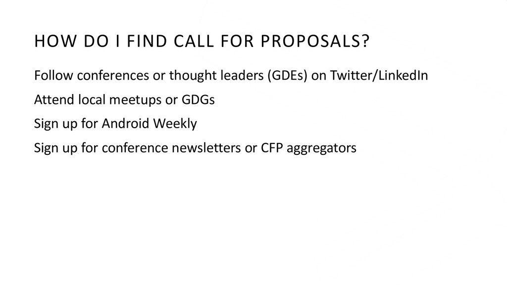 HOW DO I FIND CALL FOR PROPOSALS? Follow confer...