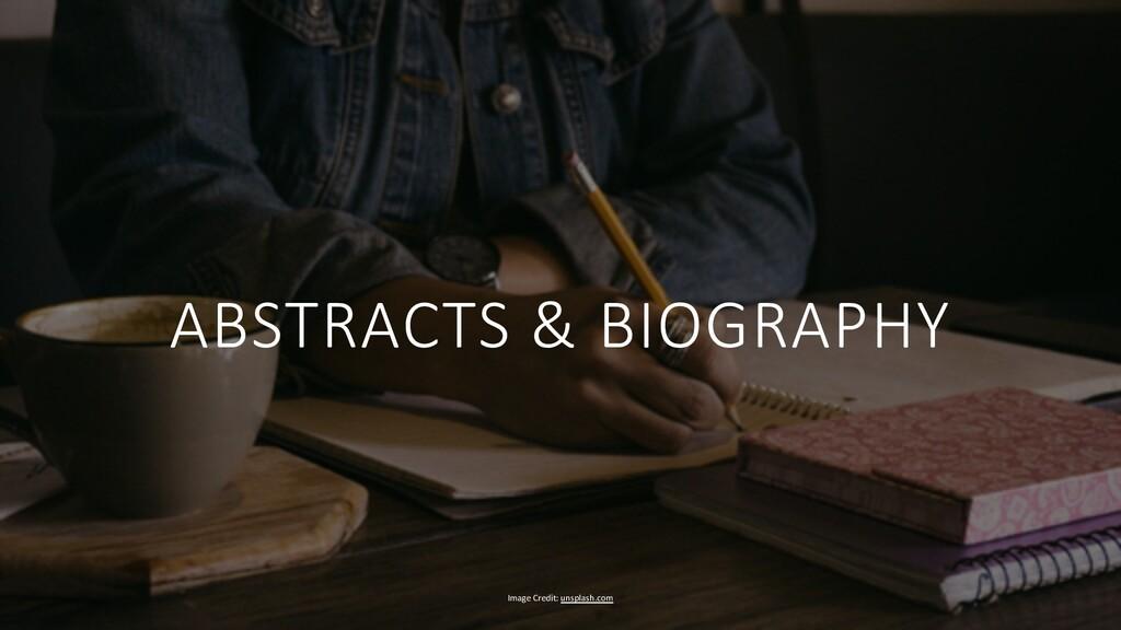 ABSTRACTS & BIOGRAPHY Image Credit: unsplash.com