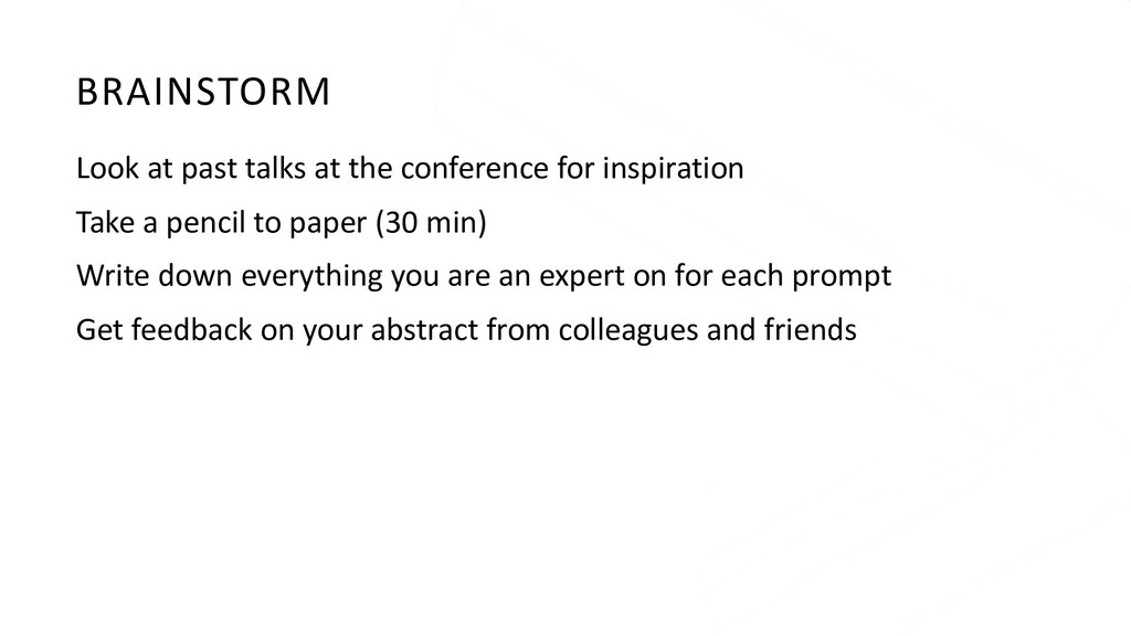 BRAINSTORM Look at past talks at the conference...