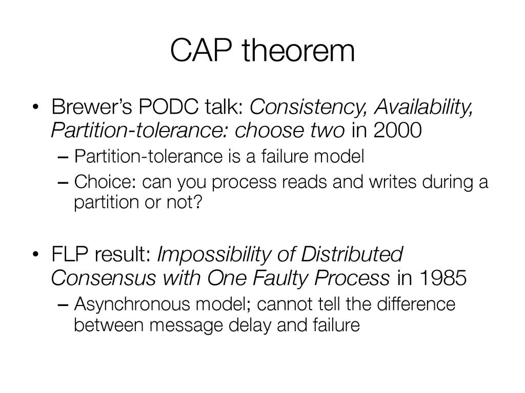 CAP theorem • Brewer's PODC talk: Consistency...