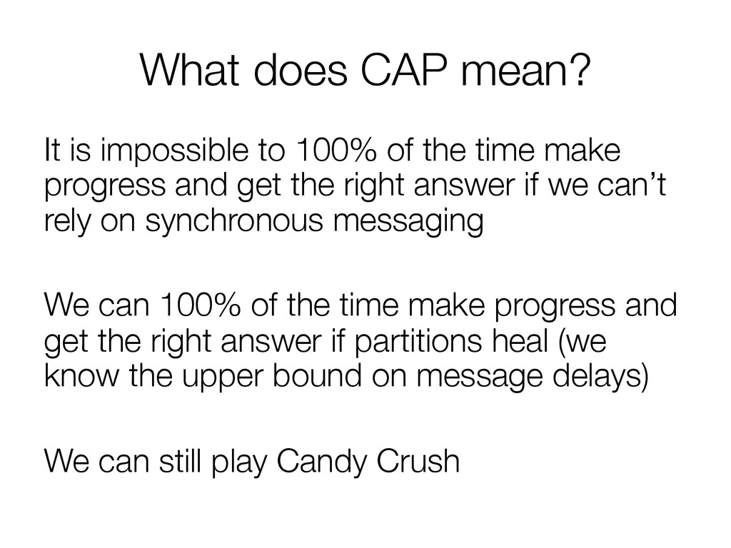 What does CAP mean? It is impossible to 100% o...