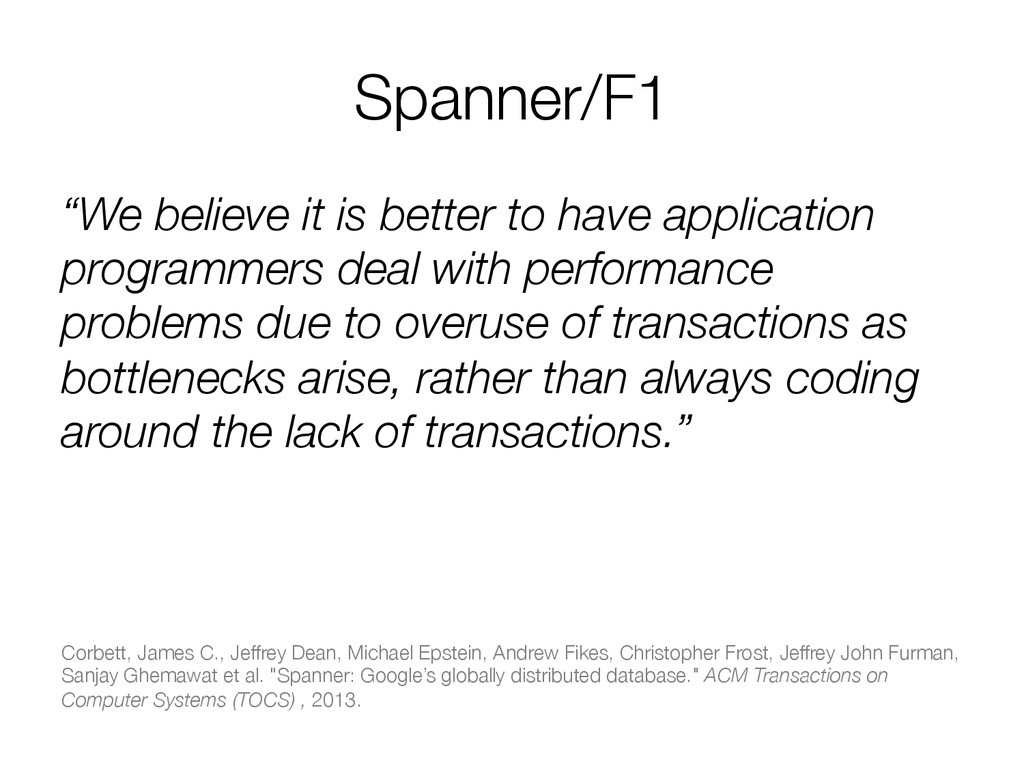 """Spanner/F1 """"We believe it is better to have ap..."""