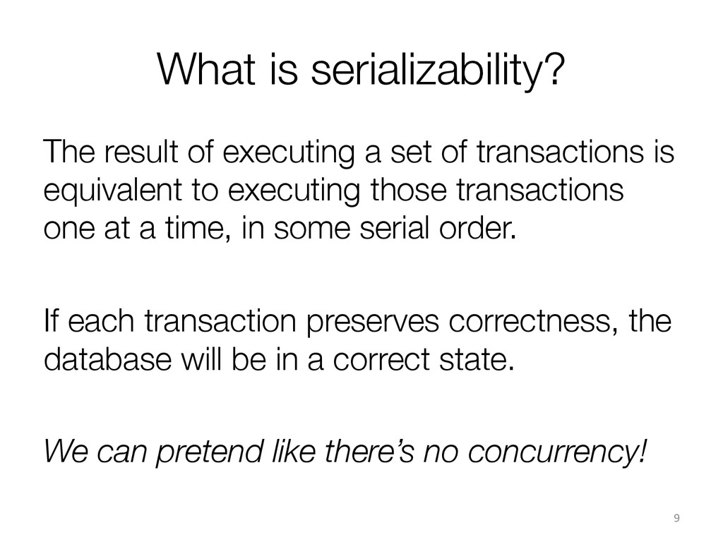 What is serializability? The result of executi...