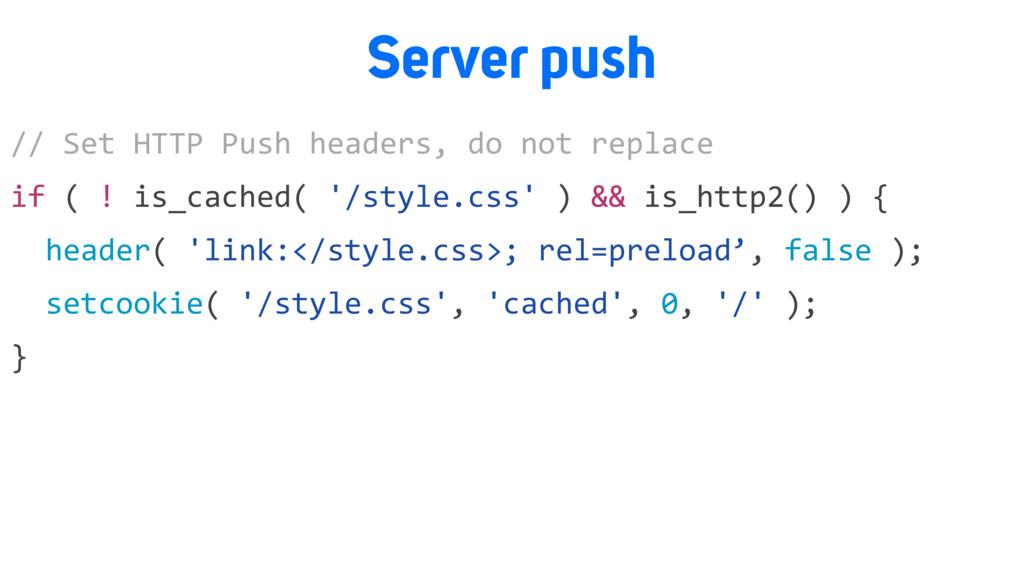Server push // Set HTTP Push headers, do not re...