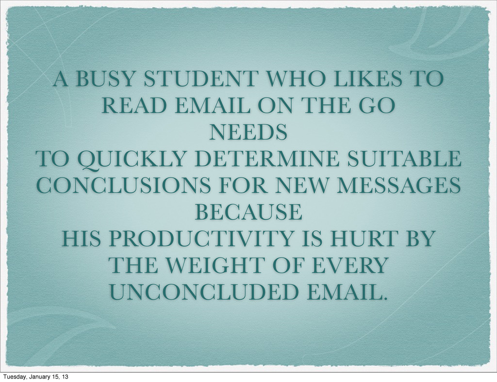 A BUSY STUDENT WHO LIKES TO READ EMAIL ON THE G...