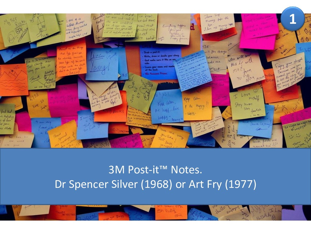 1 3M Post-it™ Notes. Dr Spencer Silver (1968) o...