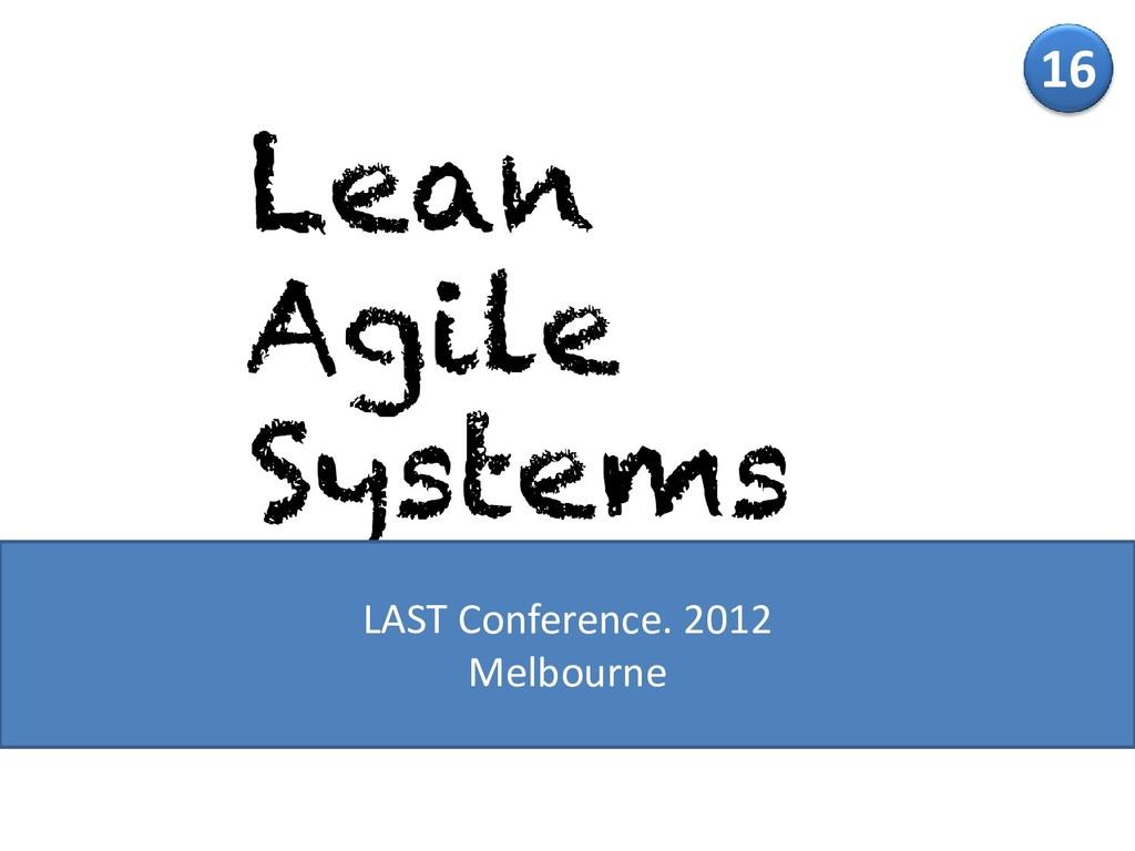 16 LAST Conference. 2012 Melbourne
