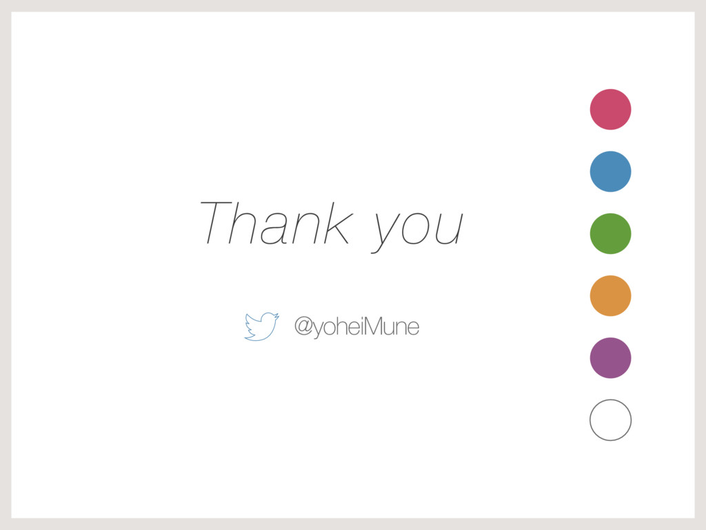 Thank you @yoheiMune