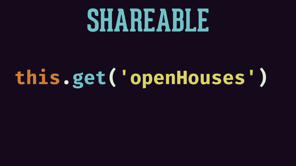 SHAREABLE this.get('openHouses')