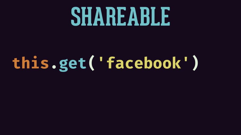 SHAREABLE this.get('facebook')