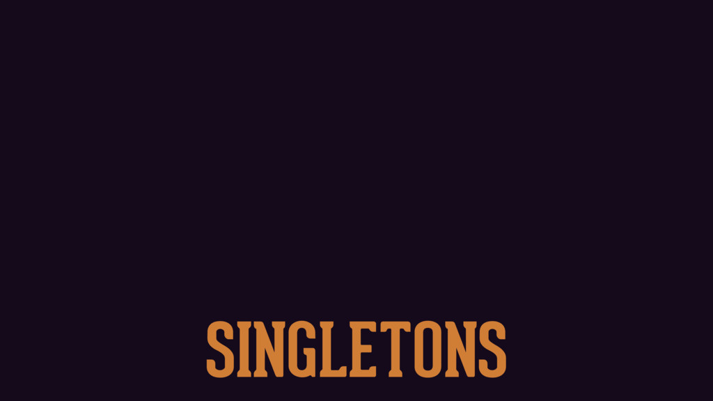 FUNCTIONALITY ACCESSIBLE SHAREABLE SINGLETONS