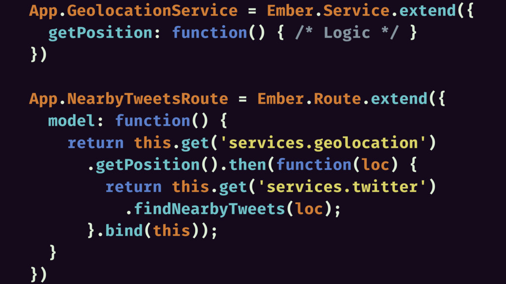 App.GeolocationService = Ember.Service.extend({...